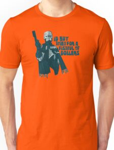 I'd buy that for a fistful of Dollars! Unisex T-Shirt