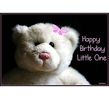 Happy Birthday Little One Photographic Print