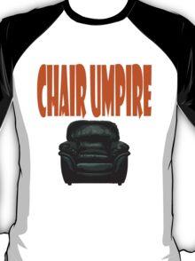 chair umpire - tennis T-Shirt