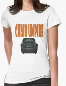chair umpire - tennis Womens Fitted T-Shirt