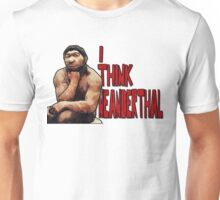 Neanderthoughts Unisex T-Shirt