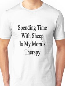 Spending Time With Sheep Is My Mom's Therapy Unisex T-Shirt