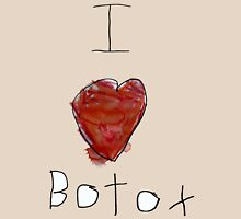 I Love Botox Unisex T-Shirt
