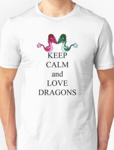 Keep calm and love dragons T-Shirt