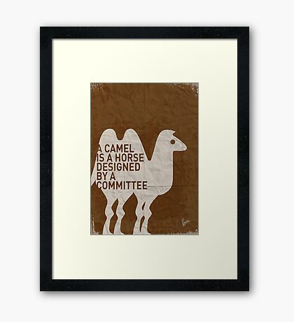 My - A camel is a horse designed by a committee - quote poster  Framed Print