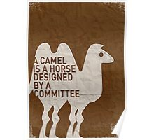 My - A camel is a horse designed by a committee - quote poster  Poster