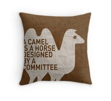 My - A camel is a horse designed by a committee - quote poster  Throw Pillow