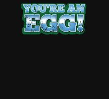 You're an EGG in green (New Zealand funny design) Unisex T-Shirt