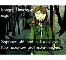 Ranger Hrothgar Says - Support Aid Photographic Print