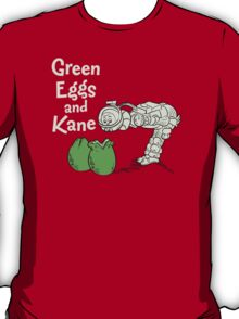 Green Eggs and Kane T-Shirt