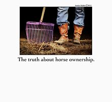 The Truth about Horse Ownership Womens Fitted T-Shirt