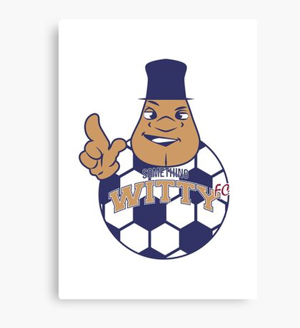 Something Witty FC Canvas Print