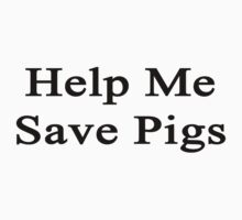 Help Me Save Pigs Kids Clothes