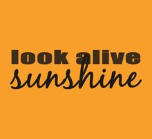 Look Alive, Sunshine by maezors