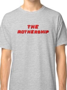 The Mothership Classic T-Shirt