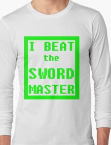 I Beat the Sword Master Long Sleeve T-Shirt