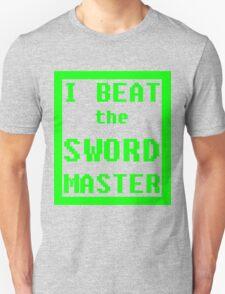 I Beat the Sword Master T-Shirt