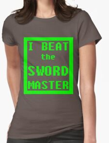 I Beat the Sword Master Womens Fitted T-Shirt