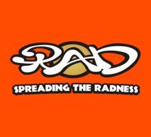Spreading The Radness T-Shirt by RadDave