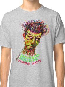 Zombie Waits Classic T-Shirt