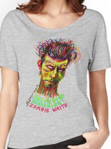 Zombie Waits Women's Relaxed Fit T-Shirt