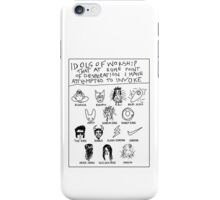 'Idols of Worship that in times of Desperation I have Attempted to Invoke' iPhone Case/Skin
