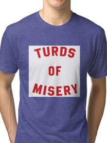Turds of Misery Tri-blend T-Shirt