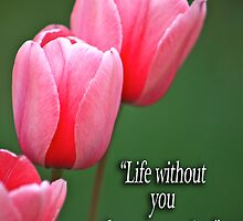 """""""Life without you has no meaning"""" by ZeeZeeshots"""