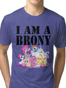 I am a Brony Tri-blend T-Shirt