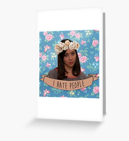 I Hate People - April Ludgate Greeting Card