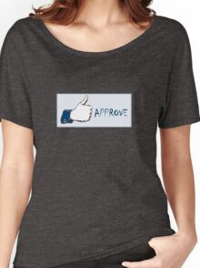 Facebook- Like it....I mean approve it! Women's Relaxed Fit T-Shirt