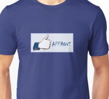 Facebook- Like it....I mean approve it! Unisex T-Shirt