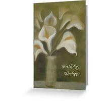 Birthday Wishes - Calla Lilies Greeting Card