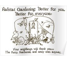 Habitat Gardening - Good for... Poster