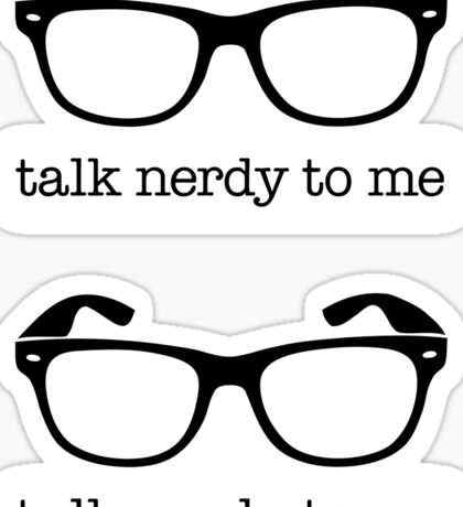 Talk Nerdy To Me Sticker