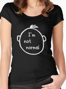 I am not normal Women's Fitted Scoop T-Shirt