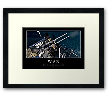 War: Inspirational Quote and Motivational Poster Framed Print