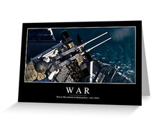 War: Inspirational Quote and Motivational Poster Greeting Card