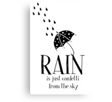 Rain is just Confetti from the Sky Canvas Print