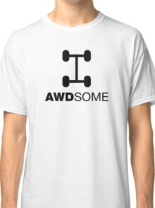 AWDsome, Awesome All Wheel Drive Classic T-Shirt