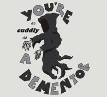 Dementors Aren't Cuddly! by nickbiancardi