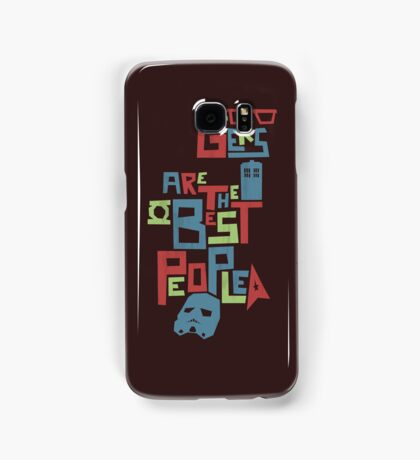 Geeks Are The Best People Samsung Galaxy Case/Skin