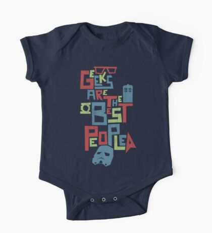 Geeks Are The Best People One Piece - Short Sleeve