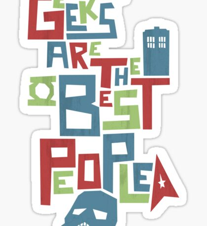 Geeks Are The Best People Sticker