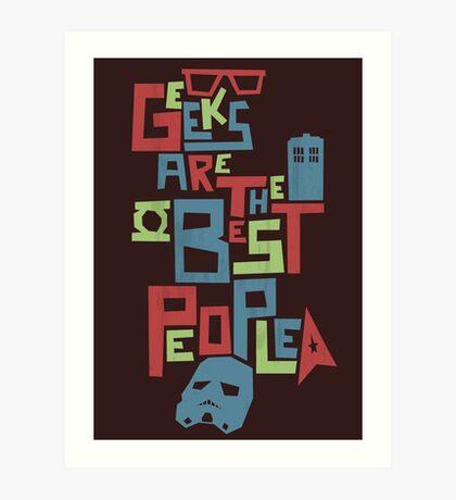 Geeks Are The Best People Art Print