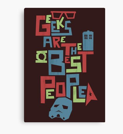 Geeks Are The Best People Canvas Print