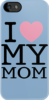 I Love My Mom With Baby Blue Background ( iPhone & iPod Cases ) by PopCultFanatics