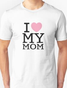 I Love My Mom ( Clothing & Sticker ) T-Shirt