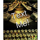 Text Me! iphone by KBritt