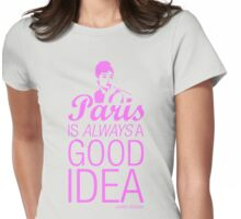 Paris is always a good idea - Audrey Hepburn Womens Fitted T-Shirt
